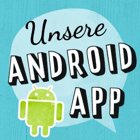 Unsere Android App