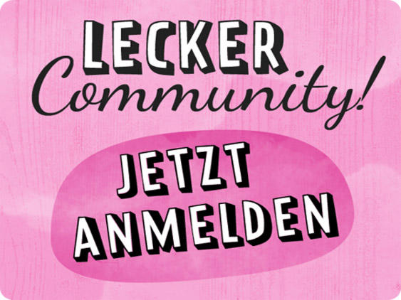 LECKER Community - jetzt anmelden!