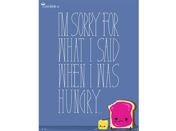 Küchenspruch: I'm sorry for what I said when I was hungry