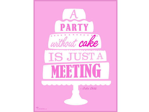 Küchenspruch: A Party Without a Cake Is Just a Meeting