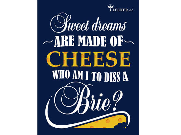 Küchenspruch: Sweet Dreams are made of Cheese